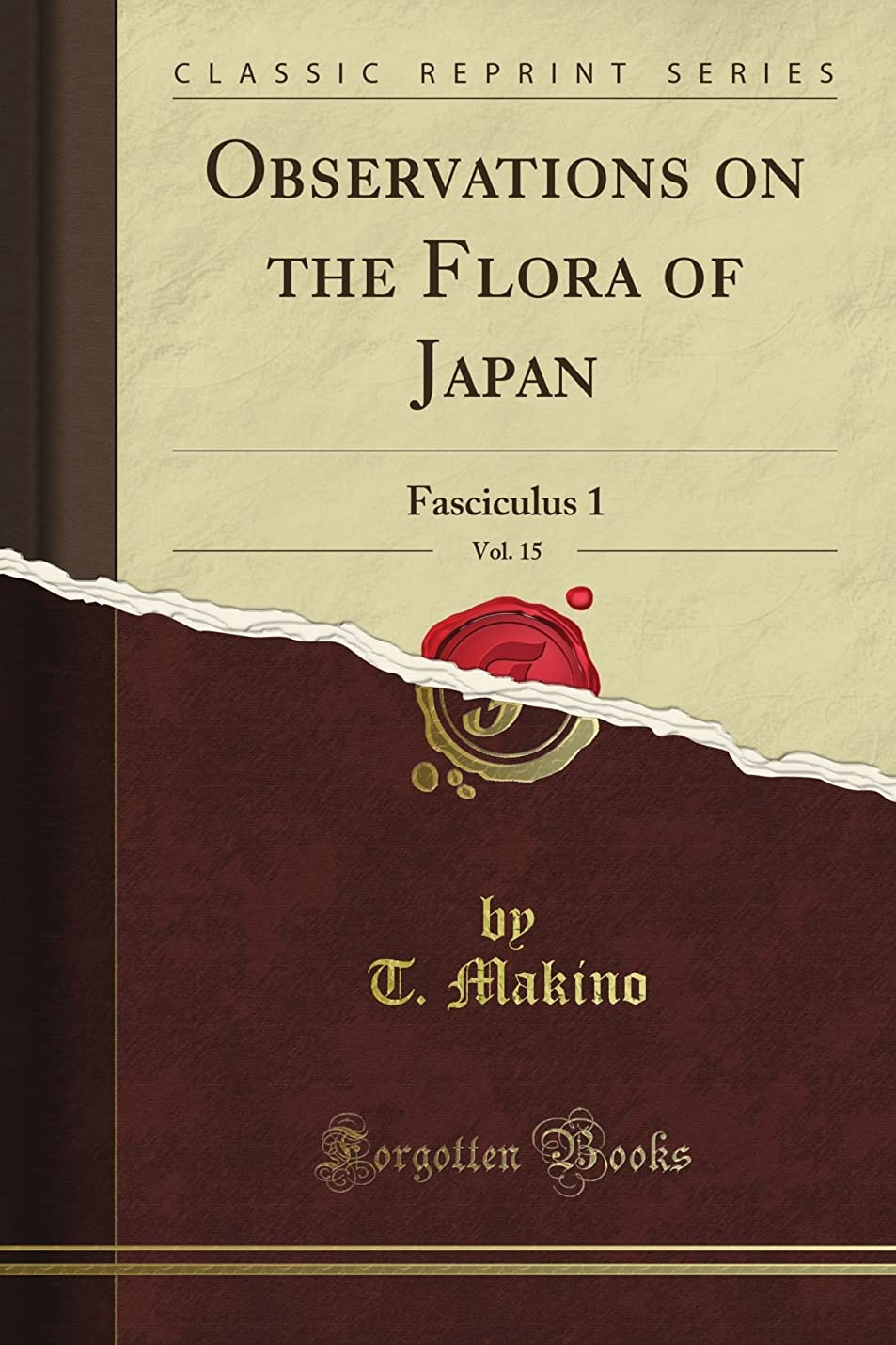 ソーダ水しがみつくステージObservations on the Flora of Japan: Fasciculus 1, Vol. 15 (Classic Reprint)