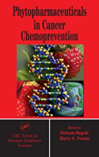 Phytopharmaceuticals in Cancer Chemoprevention (Modern Nutrition Science Book 2)