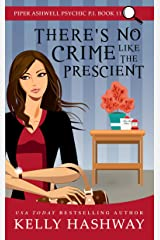 There's No Crime Like the Prescient (Piper Ashwell Psychic P.I. Book 11) Kindle Edition