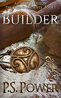 Author's Edition: Builder (The Young Ancients Book 1)