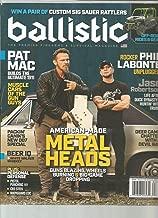 BALLISTIC THE PREMIER FIREARMS & SURVIVAL MAGAZINE FALL 2018 ISSUE 12