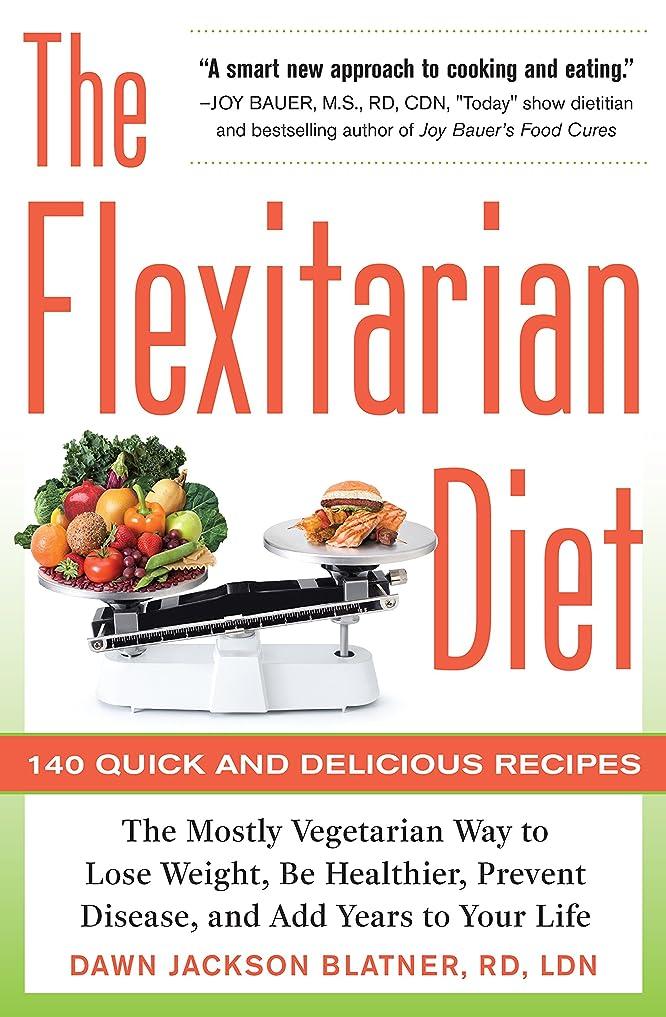 手紙を書く突進オーディションThe Flexitarian Diet: The Mostly Vegetarian Way to Lose Weight, Be Healthier, Prevent Disease, and Add Years to Your Life (English Edition)