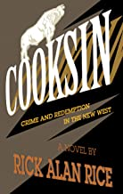 Cooksin: Crime and Redemption in the New West