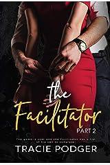The Facilitator, part 2 Kindle Edition