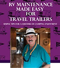 RV Use & Maintenance Made Easy for Travel Trailers