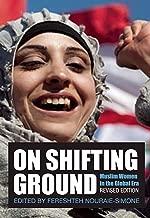 On Shifting Ground: Muslim Women in the Global Era