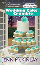 Wedding Cake Crumble (Cupcake Bakery Mystery Book 10)