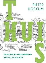 Thuis: filosofische verkenningen van het alledaagse (Dutch Edition)