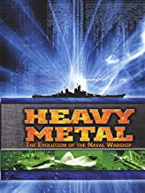 Heavy Metal: The Evolution of the Naval Warship
