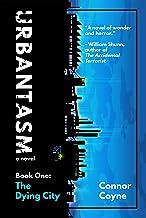 Urbantasm: The Dying City