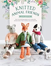 Knitted Animal Friends: Knit 13 Well-Dressed Animals, their Clothes and Accessories