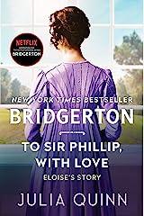 To Sir Phillip, With Love: Bridgerton (Bridgertons Book 5) Kindle Edition