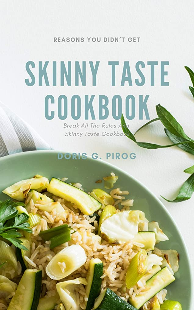 飢えた天文学まっすぐにするSkinny Taste Cookbook: Reasons You Didn't Get Skinny Taste Cookbook (English Edition)