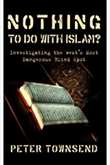 Nothing to do with Islam?: Investigating the West's Most Dangerous Blind Spot Kindle Edition