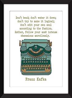 Franz Kafka - Don't Bend; Don't Water it Down Quote - Unframed Print/Sin marco