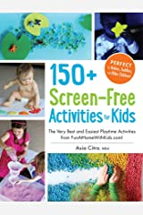 150+ Screen-Free Activities for Kids: The Very Best and Easiest Playtime Activities from FunAtHomeWithKids.com! Kindle Edition