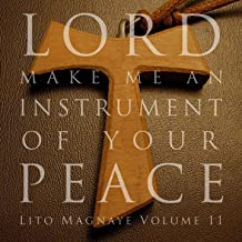 Lord Make Me An Instrument Of Your Peace, Vol. 11