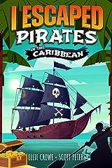 I Escaped Pirates In The Caribbean: Menacing Captain Morgan Kindle Edition
