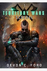 Scourge: A Military Sci-Fi Series (Territory Wars Book 1) Kindle Edition
