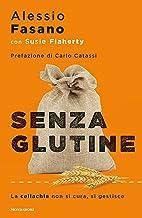 Senza glutine: La celiachia non si cura si gestisce