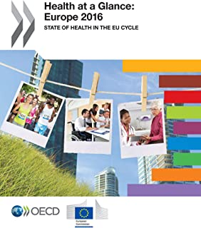 Health at a glance: Europe 2016, state of health in EU cycle
