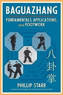Baguazhang: Fundamentals, Applications, and Footwork