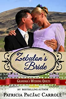 Zebulon's Bride: Montana Brides of Solomon's Valley (Book 2) (Grandma's Wedding Quilts 7)