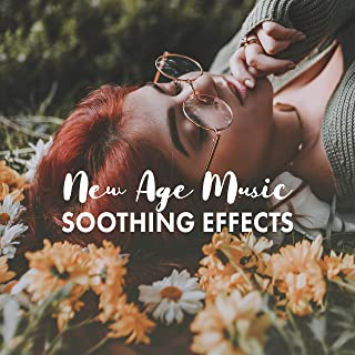 New Age Music Soothing Effects: 2019 Calming Ambient Music for Full Relax, Rest & Calm Down, Improve Mood, Renew Yourself, Stress Relief
