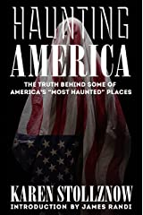 """Haunting America: The Truth Behind Some of America's """"Most Haunted"""" Places Kindle Edition"""