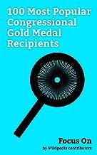 Focus On: 100 Most Popular Congressional Gold Medal Recipients: Congressional Gold Medal, Winston Churchill, Martin Luther King Jr., Ronald Reagan, George ... Jackson, Walt Disney, Gerald Ford, etc.