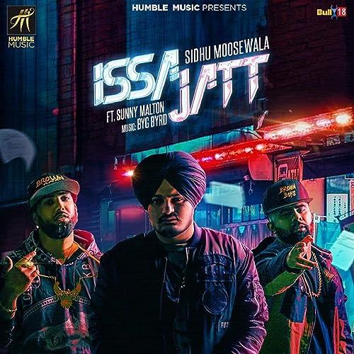 Issa Jatt (feat  Sunny Malton & Byg Byrd) [Explicit] by Sidhu Moose