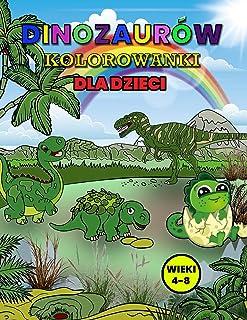 Dinozaurów Kolorowanki dla Dzieci Wieki 4-8: Wspaniała księga aktywności dinozaurów dla dzieci i chłopców, Wspaniałe książ...