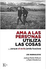 AMA A LAS PERSONAS, UTILIZA LAS COSAS (Spanish Edition) Kindle Edition