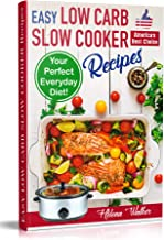 Easy Low Carb Diet Slow Cooker Recipes: Best Healthy Low Carb Crock Pot Recipe Cookbook for Your Perfect Everyday Diet! (low carb chicken soup, ribs, pork … carb cake recipes) (Slow Cooker Cookbook 2) PDF