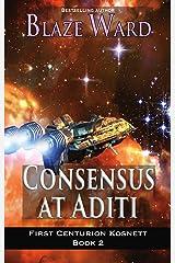 Consensus at Aditi (First Centurion Kosnett Book 2) Kindle Edition