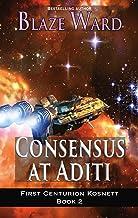 Consensus at Aditi (First Centurion Kosnett Book 2)
