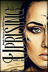 Uprising: A Post-Apocalyptic Dystopian Novel (The Outliers Saga Book 2) Kindle Edition