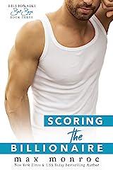 Scoring the Billionaire (Billionaire Bad Boys Book 5) Kindle Edition