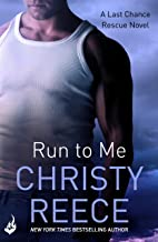 Run to Me: Last Chance Rescue Book 3