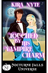 Touched By His Vampire Charm: A Nocturne Falls Universe story Kindle Edition