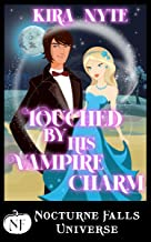 Touched By His Vampire Charm: A Nocturne Falls Universe story