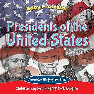 Presidentes de los Estados Unidos: American History For Kids - Children Explore History Book Edition