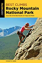 Best Climbs Rocky Mountain National Park: Over 100 Of The Best Routes On Crags And Peaks (Best Climbs Series)