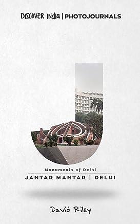 Jantar Mantar | Delhi: Discover India | Photojournals (Monuments of Delhi Book 6) (English Edition)