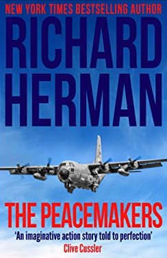 """The Peacemakers: """"One of the best adventure writers around"""" - Clive Cussler"""
