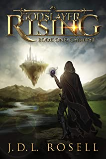Godslayer Rising: Book One: Catalyst