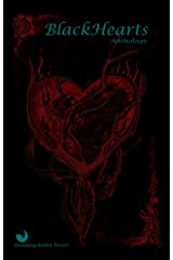 BlackHearts Anthology: Tales of Twisted Love (Dreaming Rabbit Press Anthologies Book 1) Kindle Edition