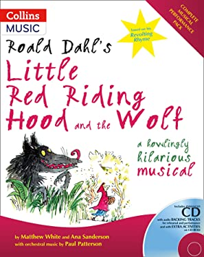 Roald Dahl's Little Red Riding Hood and the Wolf: A Howling Hilarious Musical (A & C Black Musicals)