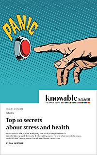 Top 10 secrets about stress and health (Knowable Magazine) (English Edition)