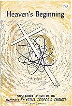 Heaven's Beginning : Popularized Edition of the Encyclical Mystici Corporis Christi